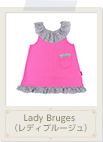 Lady Bruges(レディブルージュ)